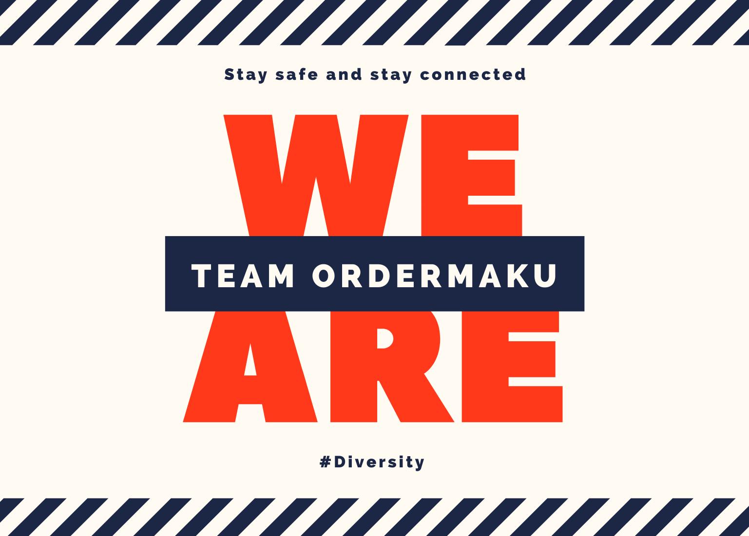 WE ARE TEAM ORDERMAKU